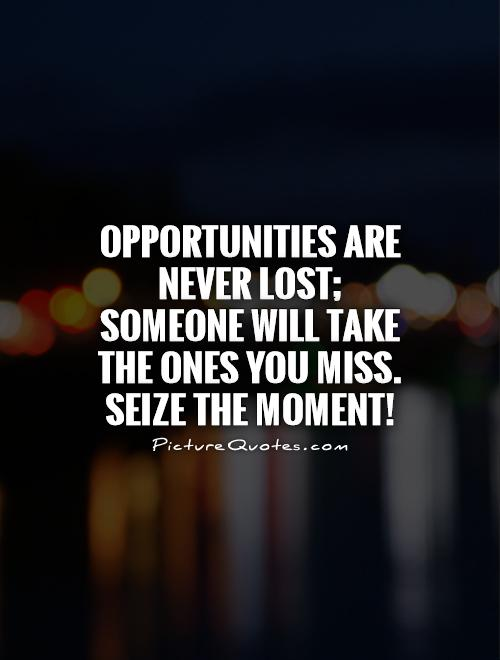 opportunity never knocks twice at any man s door 101 proverbs about unity 1 opportunity only knocks once  opportunity never knocks twice at any man's door dutch proverb 15 opportunity makes the thief.