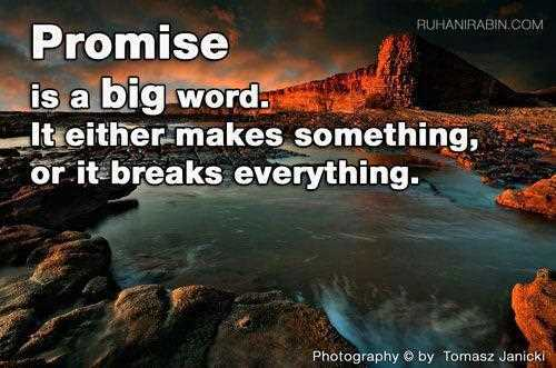 Promise Is A Big Word It Either Makes Something Or It Breaks Everything