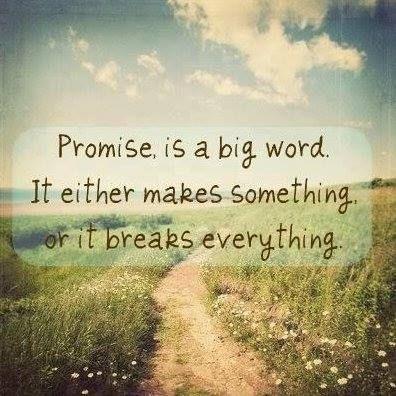 Promise, is a big world. It either makes something or it breaks everything