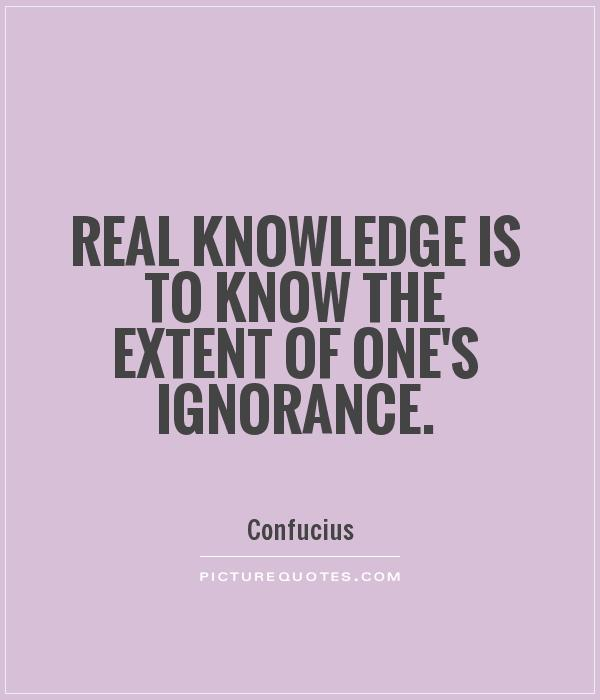 65 Top Ignorance Quotes & Sayings