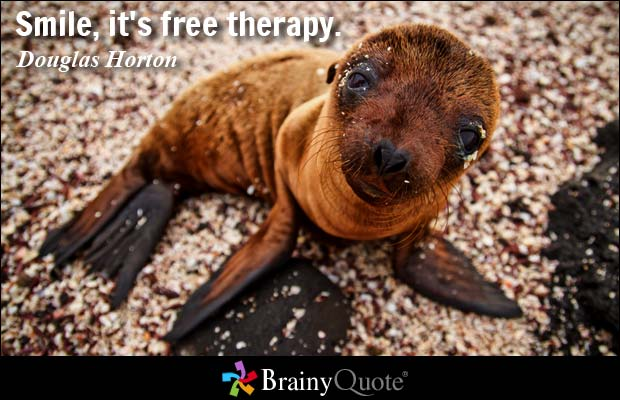 Smile, it's free therapy. Douglas Horton