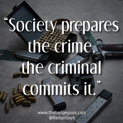 society prepares the crime the criminal commits it Crime is born out of desperation, and the criminal must bear personal responsibility for most of the circumstances that lead up to a crime the word prepares is used so vaguely, or perhaps improperly, however, that i can't even be certain that i'm disagreeing with the right thing.