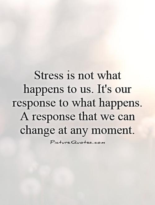 63 Top Stress Quotes & Sayings