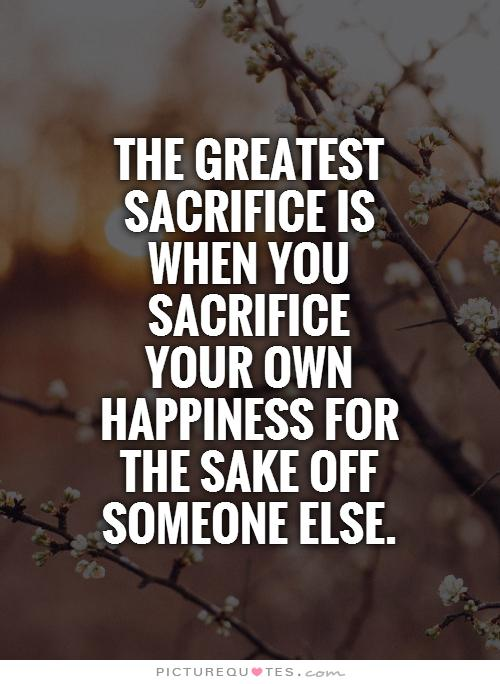 Life Sacrifice Quotes Beauteous 62 Top Sacrifice Quotes & Sayings