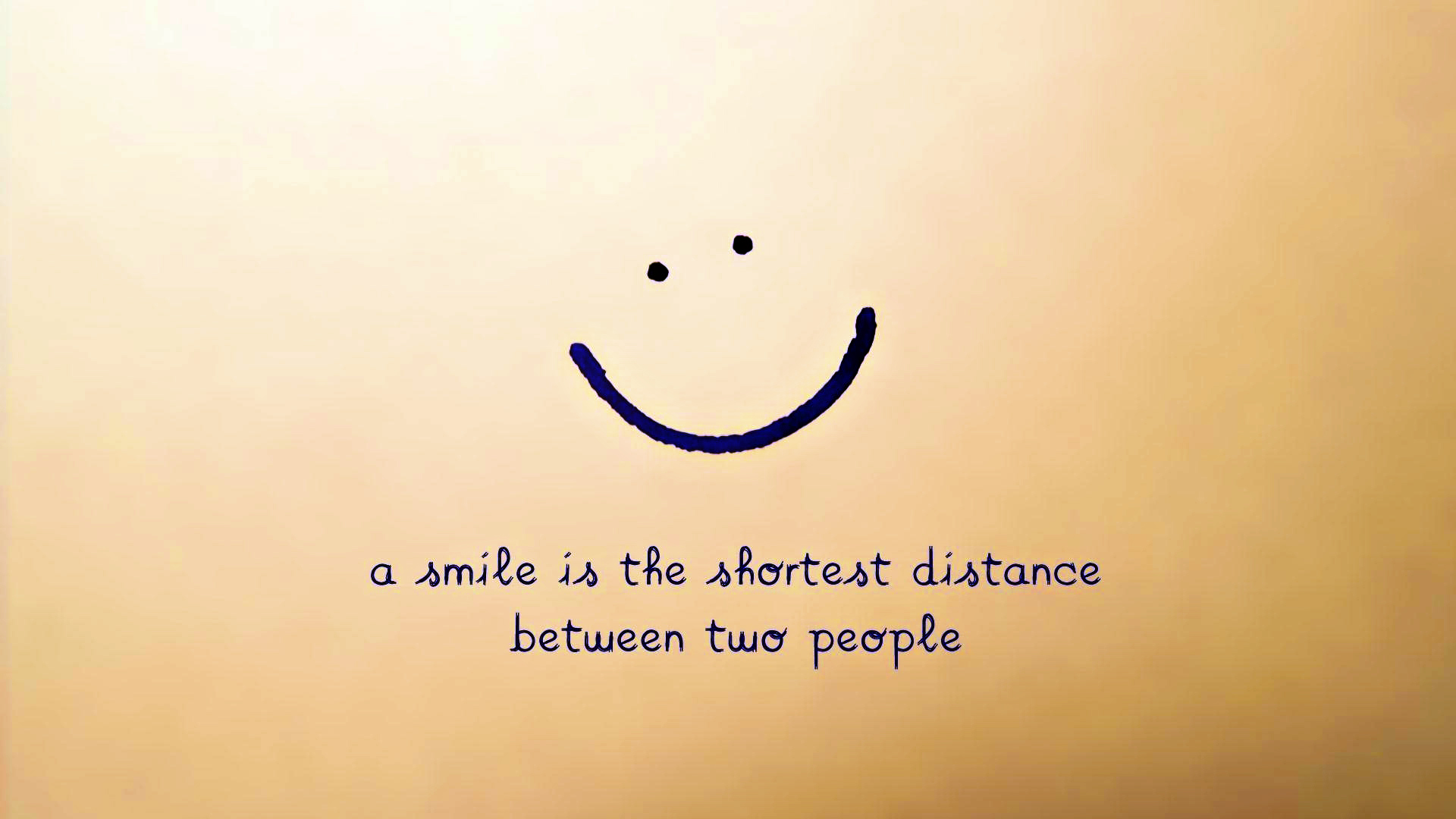 The shortest distance between two people is a smile.