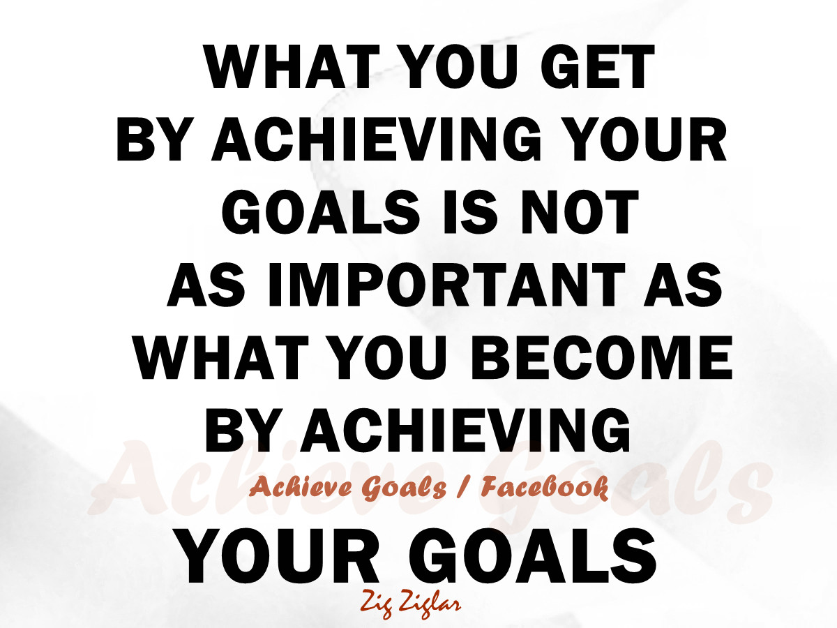 "what is one important goal you ""you can earn a university degree in our society and never once receive an  hour's worth of instruction on goal setting, even though goal setting is more."