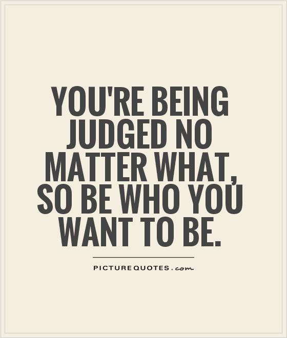 60+ Top Judgement Quotes & Sayings