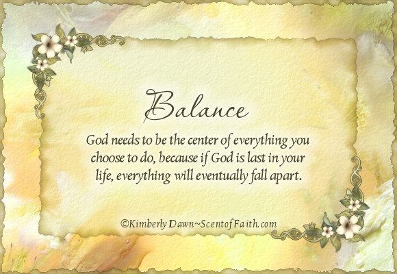 Balance U2013 God Needs To Be The Center Of Everything You Choose To Do, Because