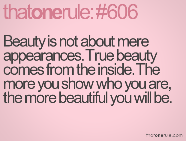 Beauty Is Not About Mere Appearances True Comes From The Inside More