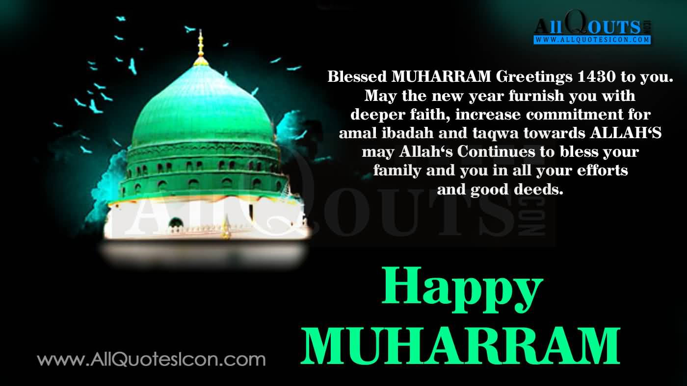 Blessed Muharram Greetings 1430 To You. May The New Year Furnish You With Deeper Faith, Increase Commitment For Amal Ibadah And Taqwa Towards Allah's