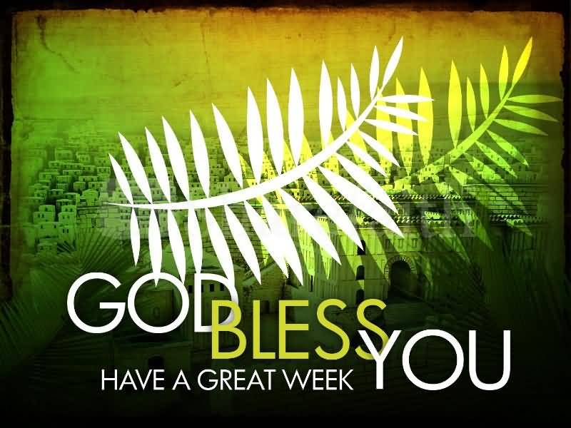 God Bless You Have A Great Week Palm Sunday