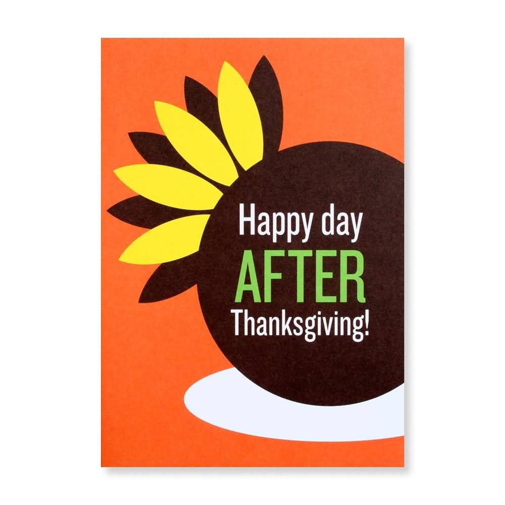 The day after Thanksgiving - Cheezburger - Funny Memes ... |Day After Thanksgiving