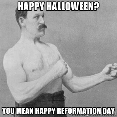 Image result for reformation day memes