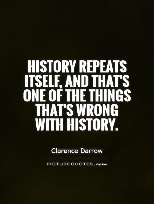 history repeats itsself Historical cycles: are we doomed to  but is the reason history repeats itself because we  the theory of history repeating itself is as old as history itself.