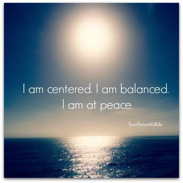 I Am Balanced At Peace