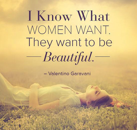 What Women Want Quotes: 62 Best Beauty Quotes And Sayings