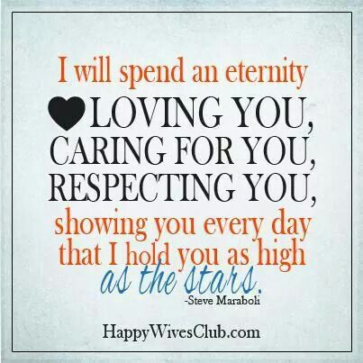 I Will Spend An Eternity ♥ Loving You, Caring For You, Respecting You,
