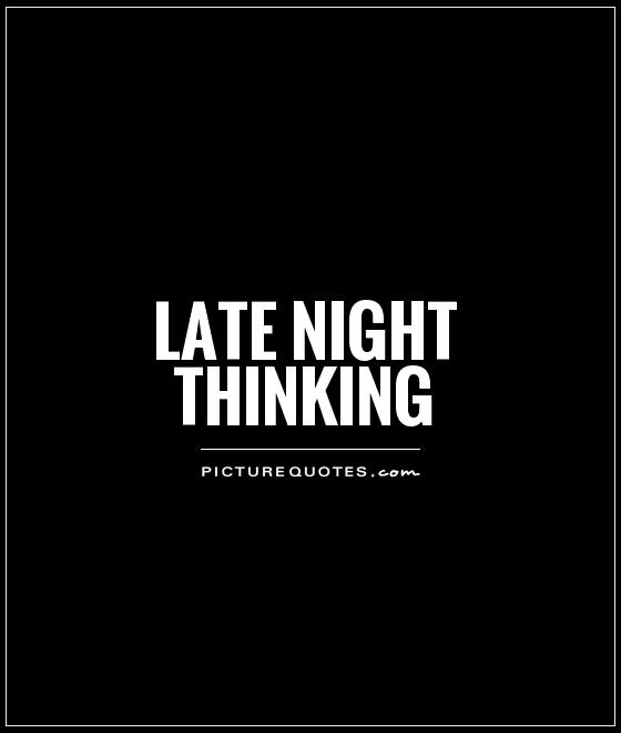 Famous Night Quotes: 60+ Best Thinking Quotes And Sayings