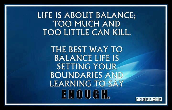 Gentil Life Is About Balance; Too Much And Too Little Can Kill. The Best Way