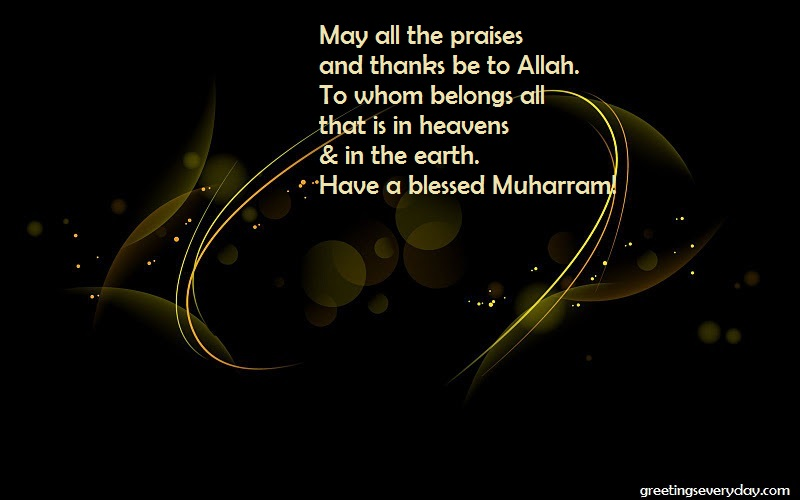 May All The Praises And Thanks Be To Allah Have A Blessed Muharram 2016