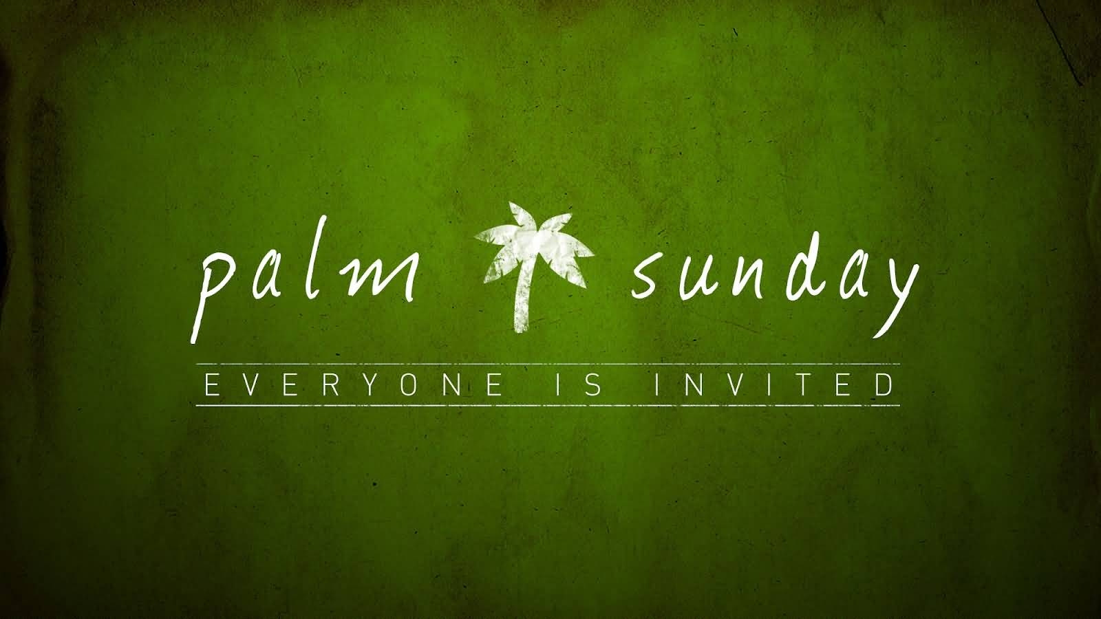 Palm Sunday Everyone Is Invited