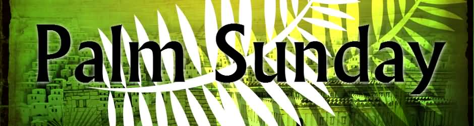 Palm Sunday Header Image