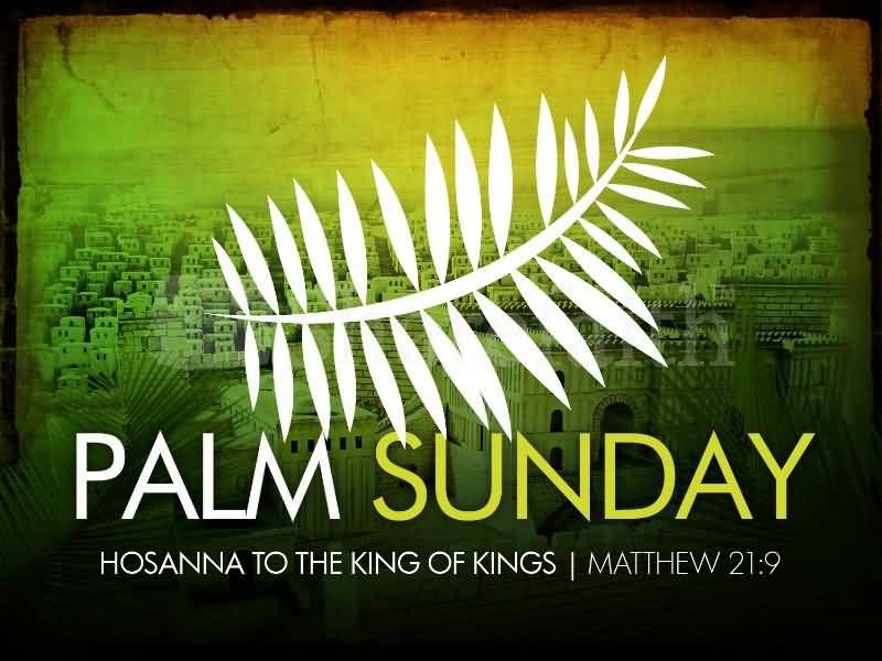 Palm Sunday Hosana To The King Of Kings Wishes Picture
