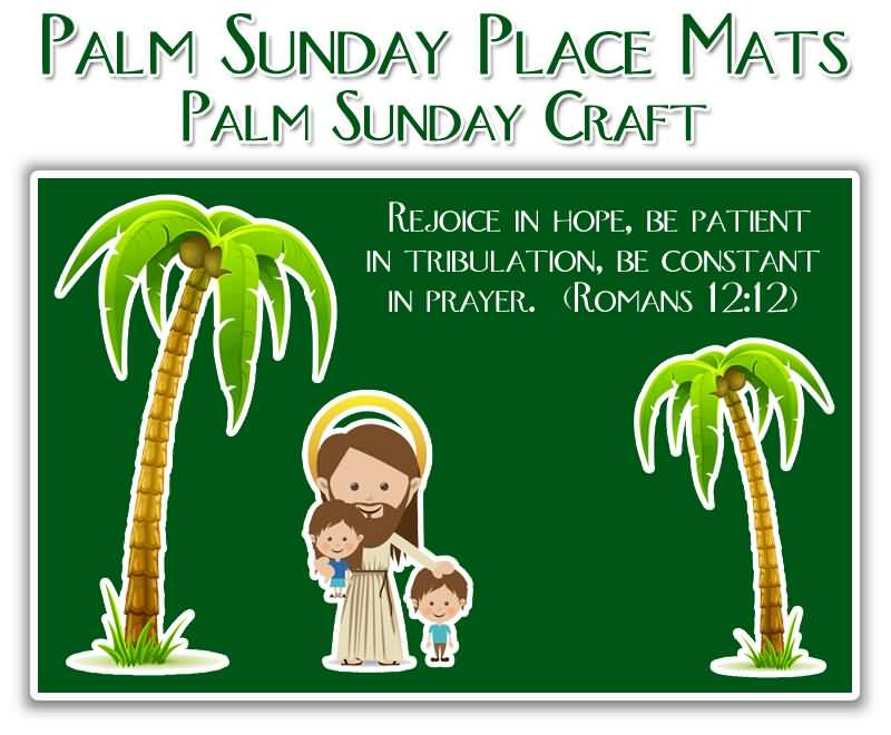 Palm Sunday Place Mats Rejoice In Hope, Be Patient In Tribulation, Be Constant In Prayer.