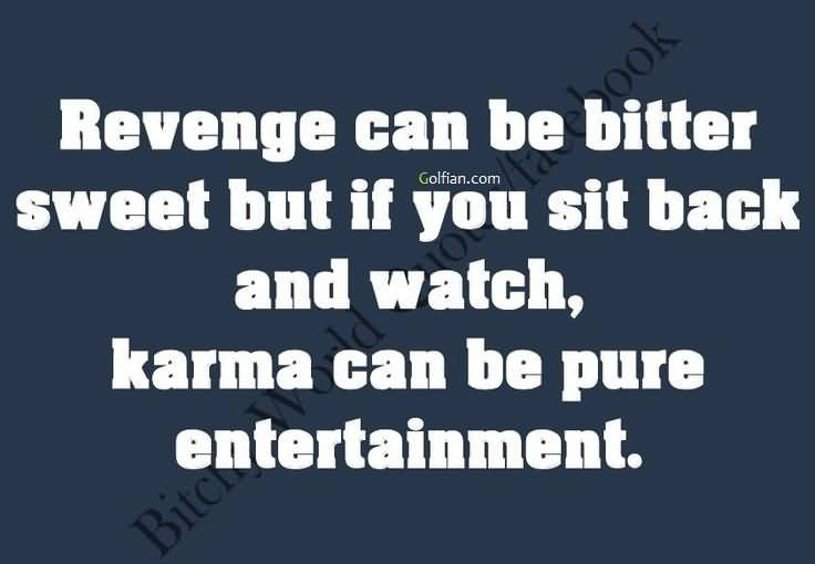Karma Quotes Sayings: 62 Top Revenge Quotes And Sayings