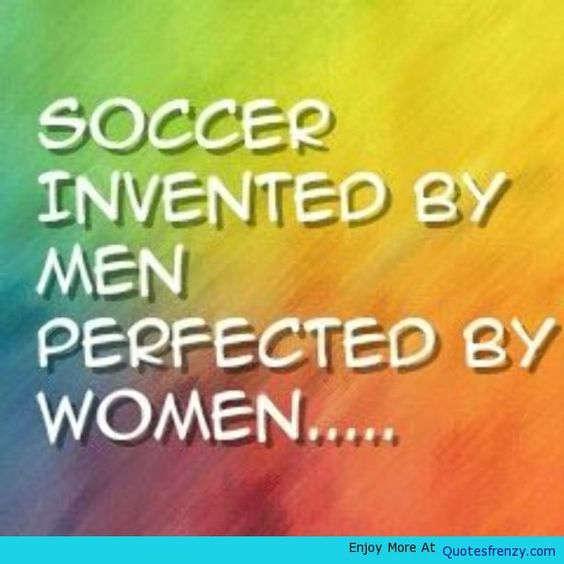 Quotes About Soccer Girls: 60+ Famous Quotes And Sayings About Soccer