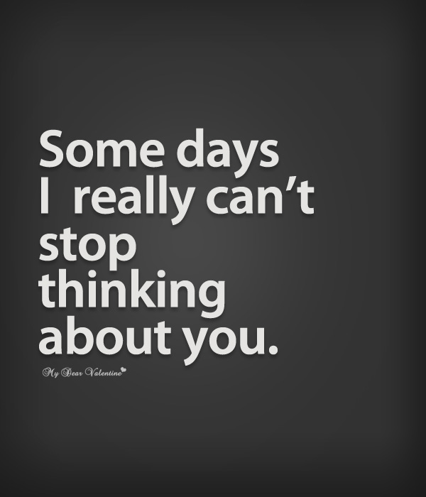 I Can T Stop Thinking Of You Quotes: 60+ Best Thinking Quotes And Sayings