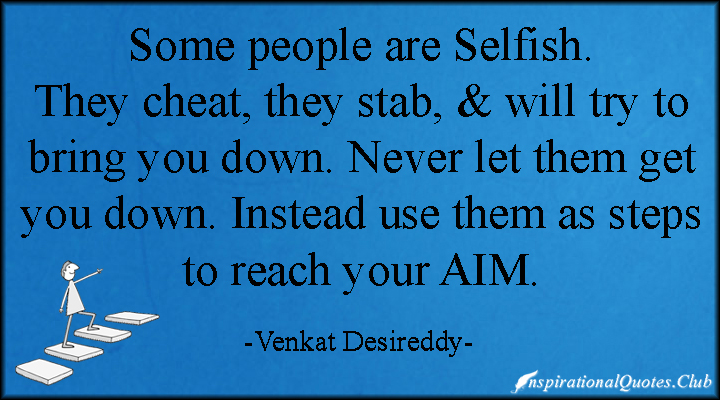Quotes About Inconsiderate People: 67 Best Quotes And Sayings About Selfishness