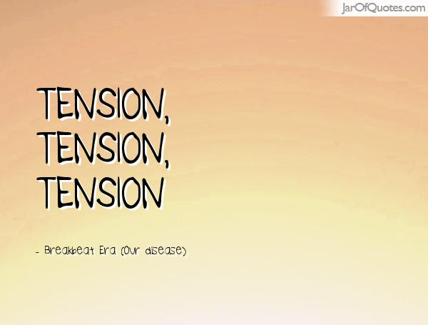 Feeling tension quotes