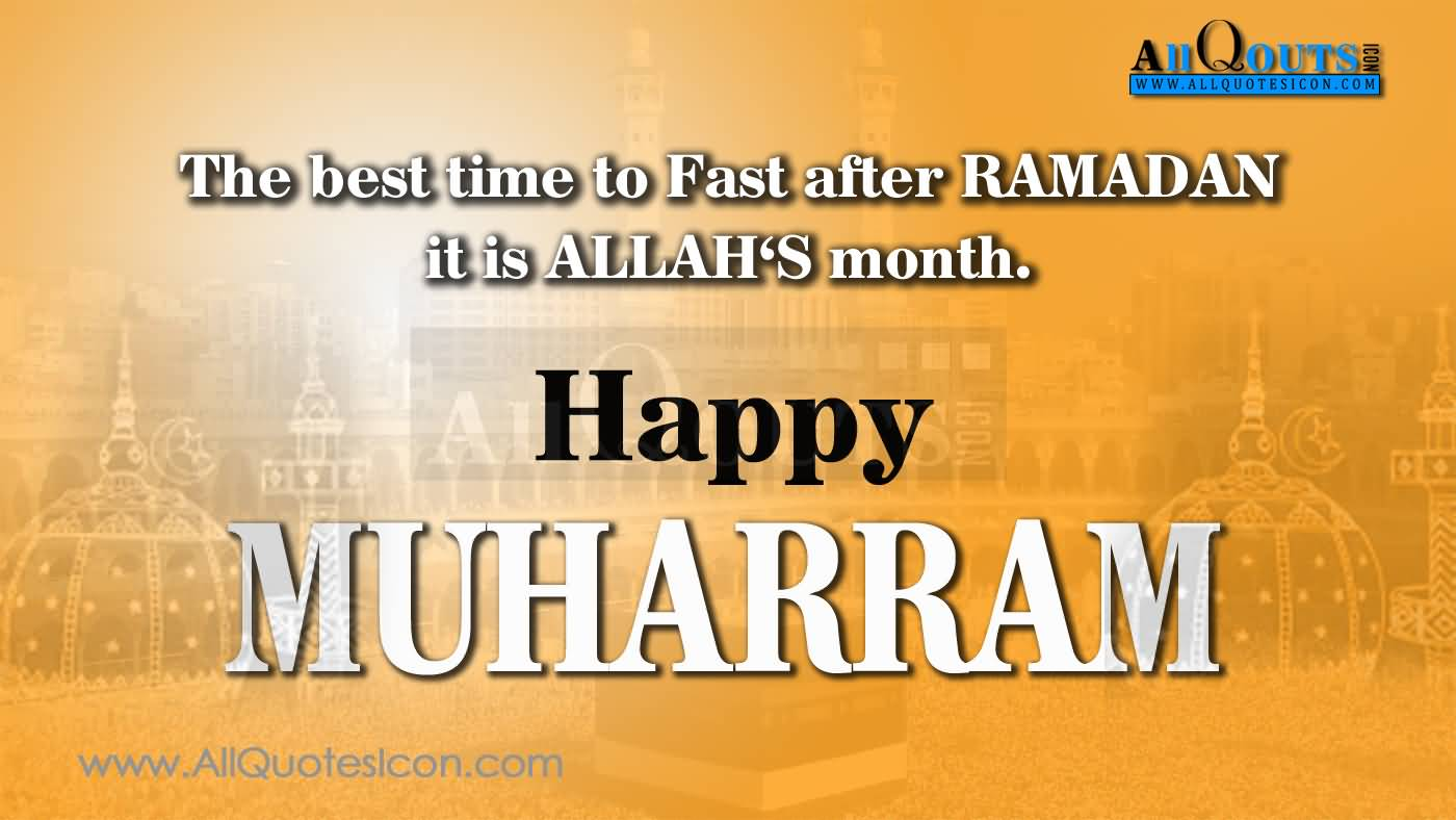 The Best Time To Fast After Ramadan It Is Allah's Month. Happy Muharram