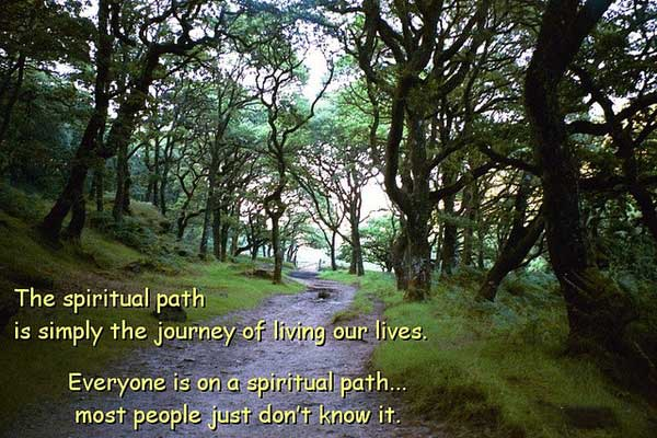 The Spiritual Path Is Simply The Journey Of Living Our Lives. Everyone Is  On A