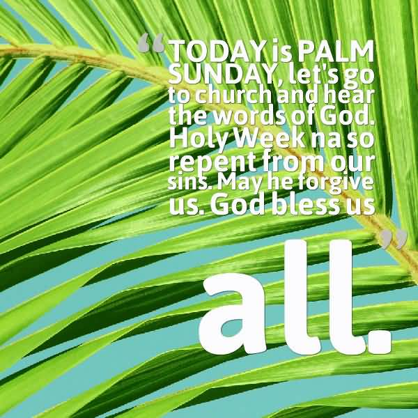 Today Is Palm Sunday, Let's Go To Church And Hear The Words Of God. Holy Week Naso Repent From Our Sins. May He Forgive Us. God Bless Us All