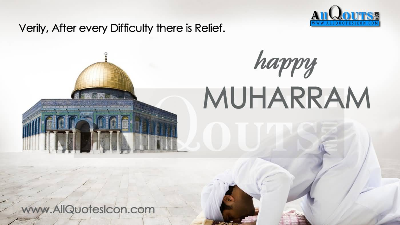Verily, After Every Difficult There Is Relief. Happy Muharram