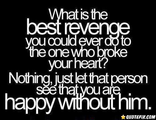 What Is The Best Revenge You Could Ever Do To The Person Who Broke Your  Heart1