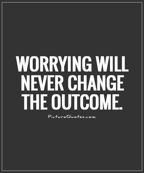 Quotes about worrying