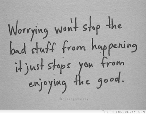 Quotes About Worrying 244 Worry Quotesquotesurf