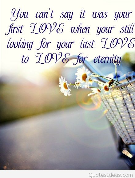 You Canu0027t Say It Was Your First Love When Your Still Looking For Your