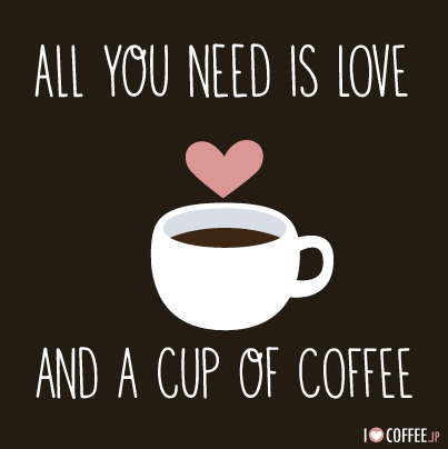 Lovely All You Need Is Love And A Cup Of Coffee