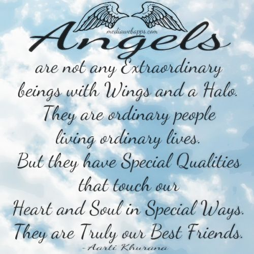 angels are not any extraordinary beings with wings and a halo they are ordinary people