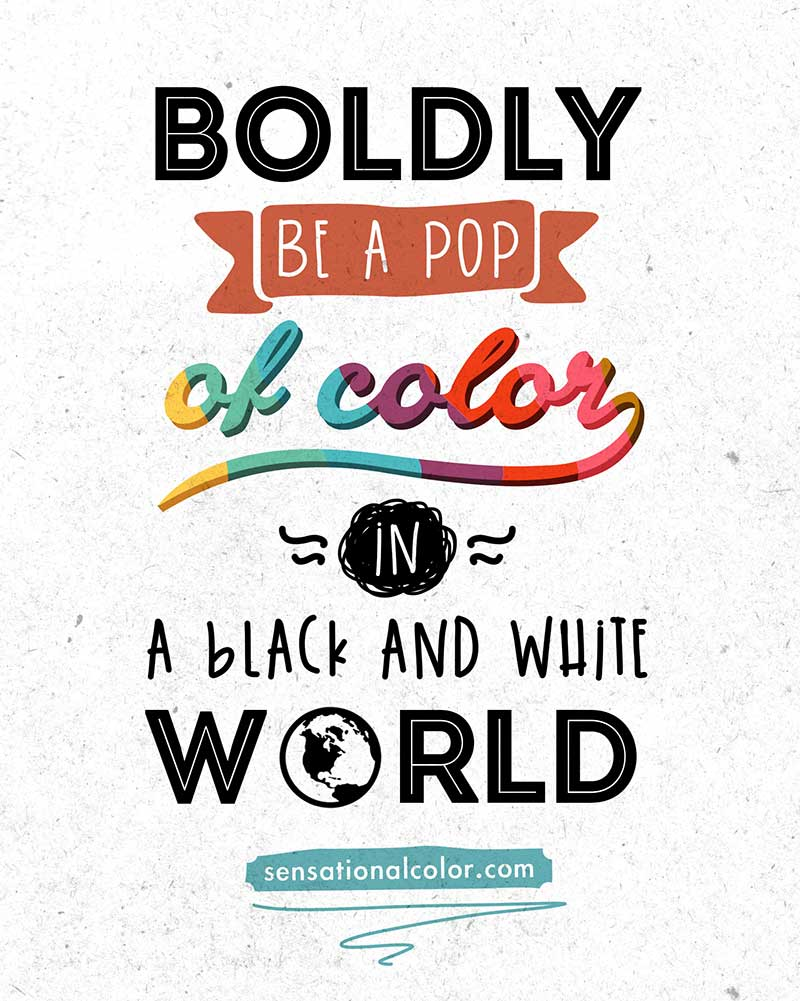Pictures to color in - Boldly Be A Pop Of Color In A Black And White World