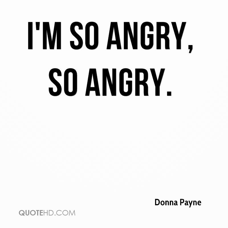 High Quality Iu0027m So Angry, So Angry.