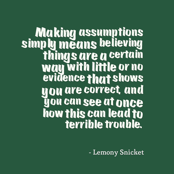 Make A Quote Inspiration 67 Top Assumption Quotes And Sayings