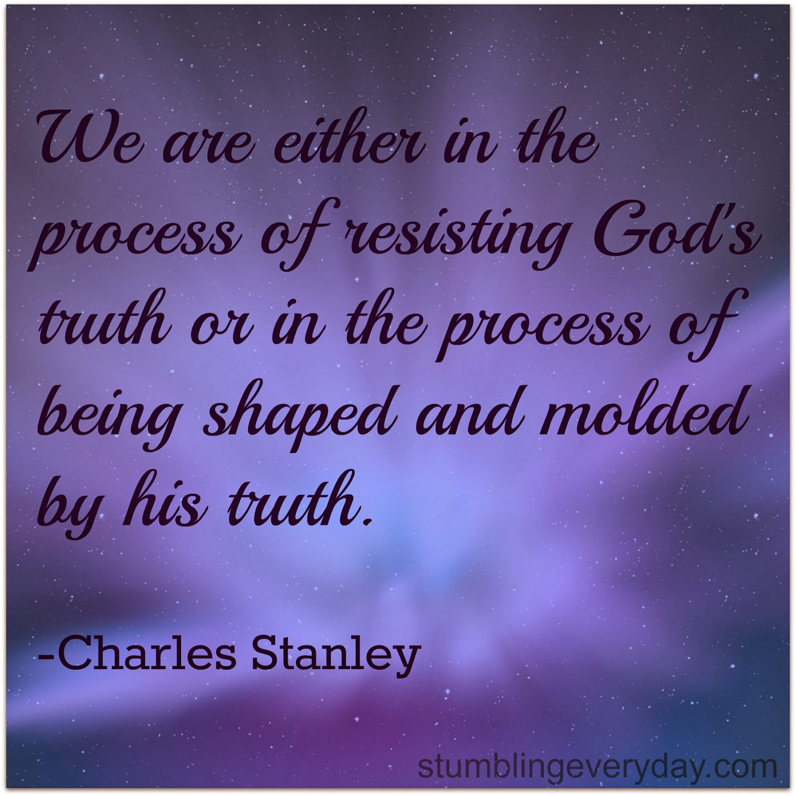 We are either in the process of resisting gods truth or in the process of being