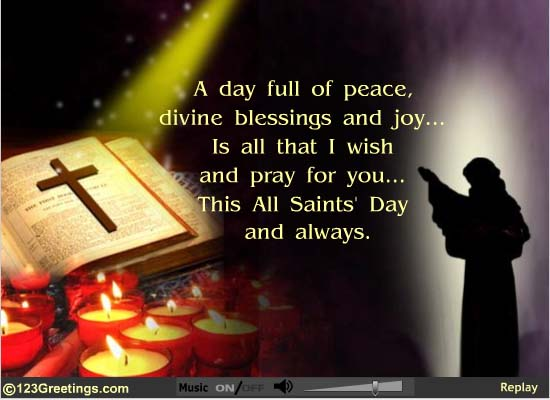 32 all saints day greeting pictures a day full of peace divine blessings and joy is all that i wish and pray for you this all saints day and always m4hsunfo