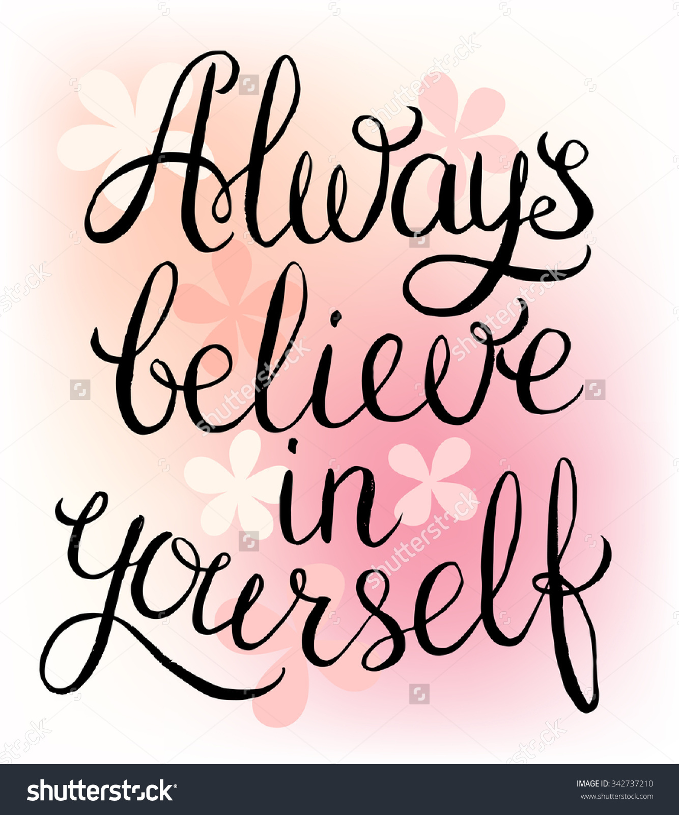 believing in yourself Sometimes people come into your life and you know right away that they were meant to be there to serve some sort of purpose, teach you a lesson or.