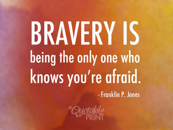 60+ Top Quotes And Sayings About Bravery